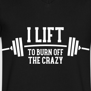 I Lift To Burn Off The Crazy T-Shirts - Men's V-Neck T-Shirt by Canvas