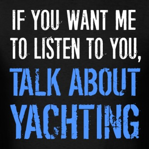 Talk About Yachting - Men's T-Shirt