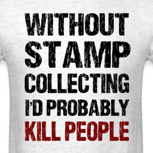 Funny Stamp Collecting Shirt - Men's T-Shirt