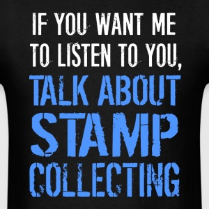 Talk About Stamp Collecting - Men's T-Shirt