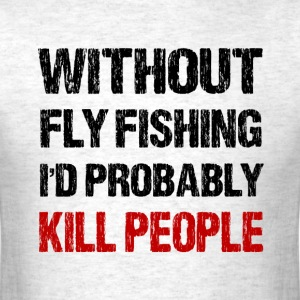 Funny Fly Fishing - Men's T-Shirt