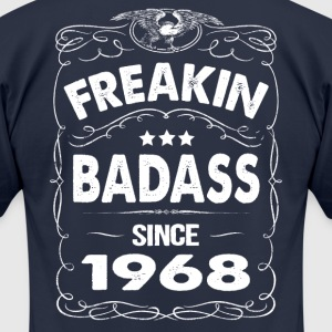 FREAKIN BADASS SINCE 1968 T-Shirts - Men's T-Shirt by American Apparel