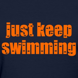 just keep swimming orange - Women's T-Shirt