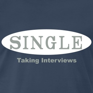 single taking interviews T-Shirts - Men's Premium T-Shirt