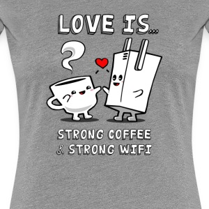 Strong Coffee and Strong WiFi - Women's Premium T-Shirt