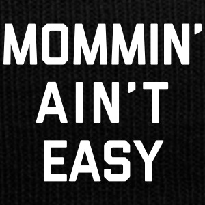 Mommin' Ain't Easy Funny Quote Sportswear - Knit Cap with Cuff Print