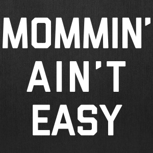 Mommin' Ain't Easy Funny Quote Bags & backpacks - Tote Bag
