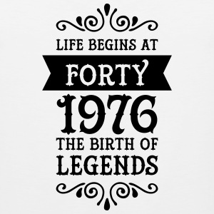 Life Begins At Forty - 1976 The Birth Of Legends Sportswear - Men's Premium Tank