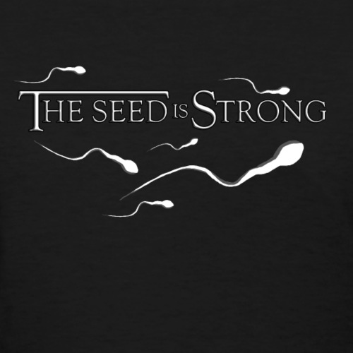 the Seed is strong