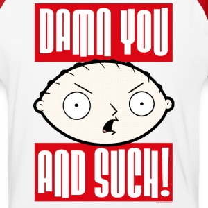 Family Guy Damn you and such! - Baseball T-Shirt