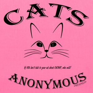CATS ANONYMOUS: Let's talk about CATNIP addiction! Bags & backpacks - Tote Bag