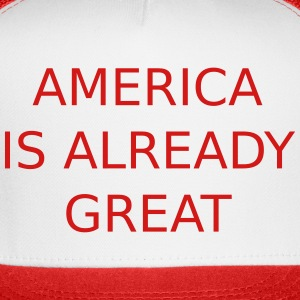 America is already great Sportswear - Trucker Cap