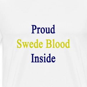proud_swede_blood_inside T-Shirts - Men's Premium T-Shirt
