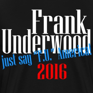 frank underwood T-Shirts - Men's Premium T-Shirt