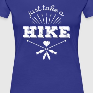Traveler Just take a hike Traveling T Shirt Women's T-Shirts - Women's Premium T-Shirt