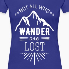 Not all who wander are lost Traveling T Shirt Women's T-Shirts