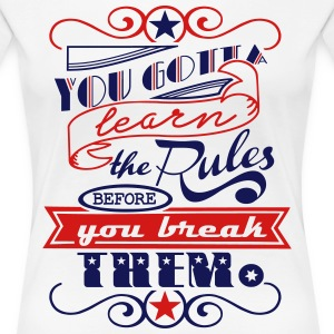 You Gotta Learn The Rules 2C Women's T-Shirts - Women's Premium T-Shirt