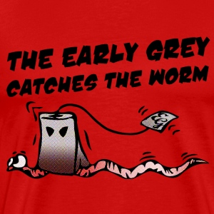 The Early Grey Catches The Worm - Bright Shirts T-Shirts - Men's Premium T-Shirt