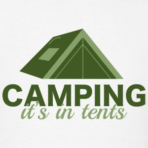 Camping It's In Tents - Men's T-Shirt
