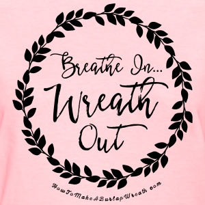 Breathe In Wreath Out Pink and Black Women's Tshir - Women's T-Shirt