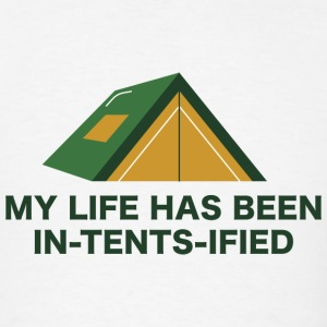 My Life Has Been In-Tents-Ified - Men's T-Shirt