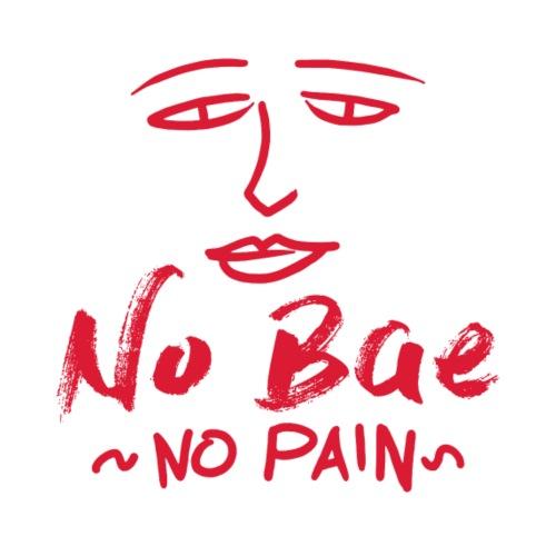 No Bae No Pain