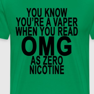 you_know_youre_a_vaper_when_you_read_omg - Men's Premium T-Shirt