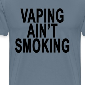 vaping_aint_smoking - Men's Premium T-Shirt