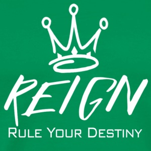 REIGN - RULE YOUR DESTINY  - Men's Premium T-Shirt
