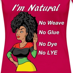 I'm Natural, No Weave,  T-Shirts - Women's Premium T-Shirt