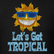Design ~ LET'S GET TROPICAL T-Shirt