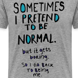 Pretend to be normal T-Shirts - Men's Premium T-Shirt