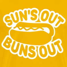 Suns Out Buns Out T-Shirts
