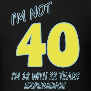I'm not 40 - Men's T-Shirt