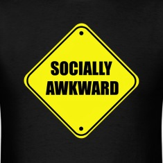 Warning Socially Awkward