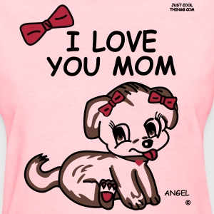 I Love You Mom - Women's T-Shirt