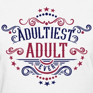 Adultiest Adult Ever 2C Women's T-Shirts - Women's T-Shirt