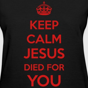 Keep Calm Jesus died4You Women's T-Shirts - Women's T-Shirt