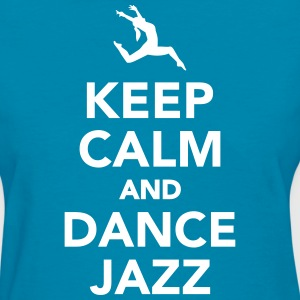 Keep calm and dance jazz Women's T-Shirts - Women's T-Shirt