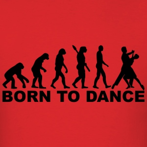 Evolution Born to dance T-Shirts - Men's T-Shirt