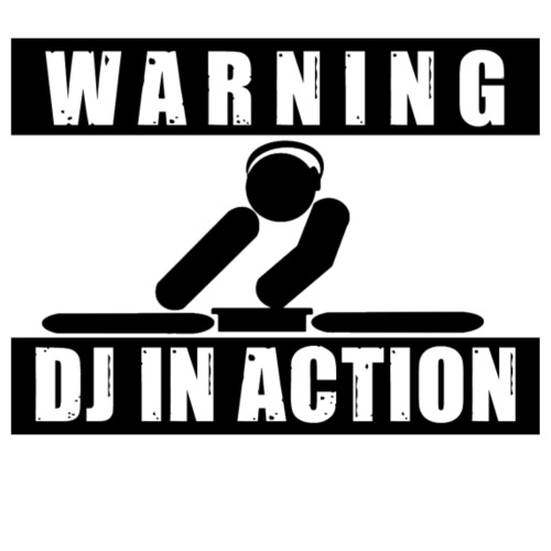 Warning, dj in action
