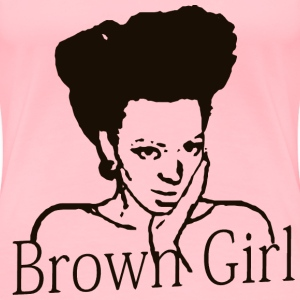 brownGirl - Women's Premium T-Shirt