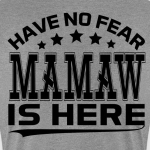 HAVE NO FEAR MAMAW IS HERE Women's T-Shirts - Women's Premium T-Shirt