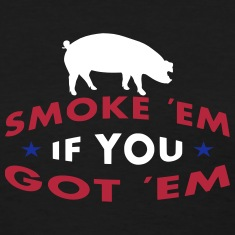 Smoke Em If You Got Em Women's T-Shirts