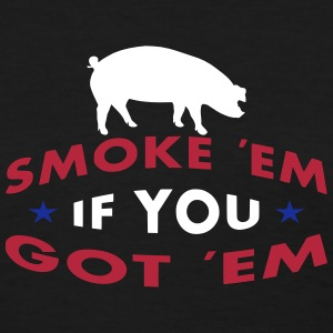 Smoke Em If You Got Em Women's T-Shirts - Women's T-Shirt