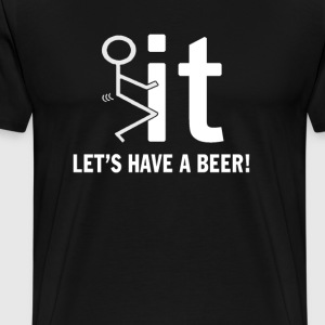 LET'S HAVE A BEER - Men's Premium T-Shirt