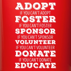 Adopt Foster Sponsor Animal Rescue T Shirt Mugs & Drinkware - Full Color Mug