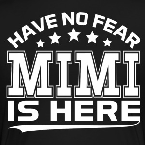 HAVE NO FEAR MIMI IS HERE Women's T-Shirts - Women's Premium T-Shirt