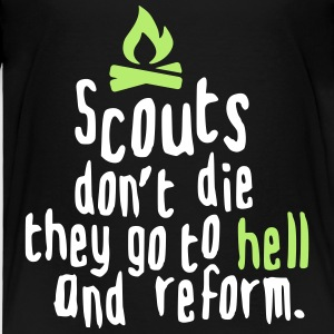 Scouts don't die...they go to hell and return Baby & Toddler Shirts - Toddler Premium T-Shirt
