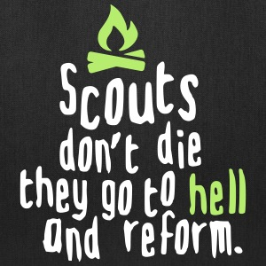 Scouts don't die...they go to hell and return Bags & backpacks - Tote Bag